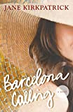 Kirkpatrick, Jane: Barcelona Calling: A Novel