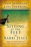 Spangler, Ann: Sitting at the Feet of Rabbi Jesus: How the Jewishness of Jesus Can Transform Your Faith