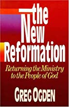 New Reformation, The by Greg Ogden