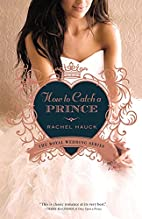 How to Catch a Prince (Royal Wedding Series)…
