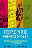 Liesch, B.: People in the Presence of God: Models and Directions for Worship