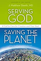 Serving God, Saving the Planet : A Call to…