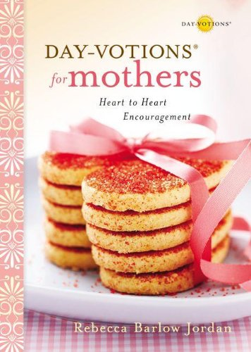 day-votions-for-mothers-heart-to-heart-encouragement