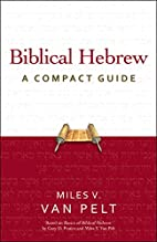 Biblical Hebrew: A Compact Guide by Miles V.…