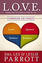 L.O.V.E. Workbook for Women: Putting Your…