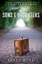 Sons and Daughters: Spiritual orphans…