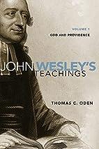 John Wesley's Teachings, Volume 1: God…