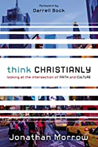 Think Christianly: Looking at the…