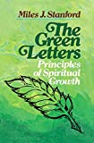 Standford, Miles J.: The Green Letters: Principles of Spiritual Growth