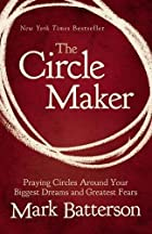 The Circle Maker: Praying Circles Around…