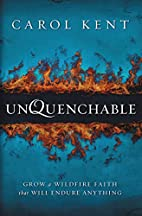 Unquenchable: Grow a Wildfire Faith that…