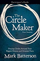 The Circle Maker Participant's Guide:…