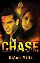 The Chase by DiAnn Mills