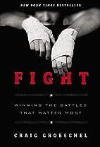 Fight: Winning the Battles That Matter Most…