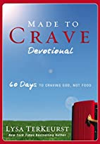 Made to Crave Devotional: 60 Days to Craving…