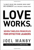 Love Works: Seven Timeless Principles for…
