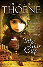 Take This Cup (The Jerusalem Chronicles) by…