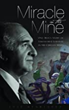 Miracle in the Mine by Jose Henriquez