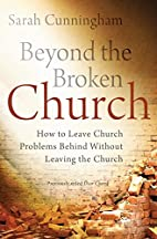 Beyond the Broken Church: How to Leave…