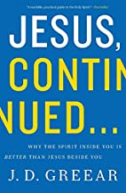 Jesus, Continued...: Why the Spirit Inside…