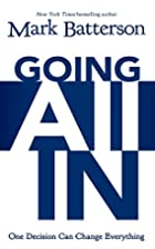 Going All In: One Decision Can Change…