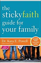 The Sticky Faith Guide for Your Family: Over…