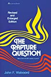 John F. Walvoord: The Rapture Question