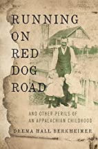 Running on Red Dog Road: And Other Perils of…