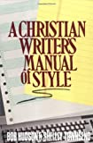 Hudson, Bob: A Christian Writer's Manual of Style