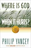 Yancey, Philip: Where Is God When It Hurts