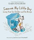 Forever My Little Boy by Karen Kingsbury