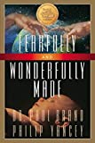 Brand, Paul: Fearfully and Wonderfully Made