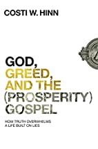 God, Greed, and the (Prosperity) Gospel: How…
