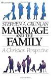 Grunlan, Stephen A.: Marriage and the Family: A Christian Perspective
