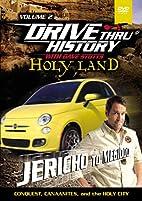 Drive Thru History Holy Land: Jericho to…