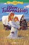 Jane Peart: Where Tomorrow Waits (Westward Dreams, Book 3)