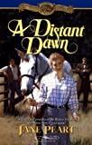 Peart, Jane: A Distant Dawn