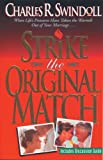 Swindoll, Charles R.: Strike the Original Match