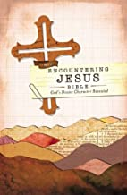 Encountering Jesus Bible : God's divine…