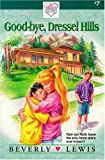 Lewis, Beverly: Good-Bye, Dressel Hills (Holly's Heart, Book 7)