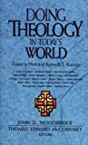Woodbridge, John D.: Doing Theology in Today's World: Essays in Honor of Kenneth S. Kantzer