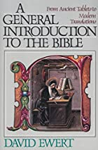 General Introduction to the Bible, A by…