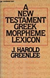Greenlee, J. Harold: New Testament Greek Morpheme Lexicon