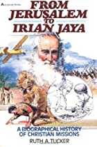 From Jerusalem to Irian Jaya by Ruth A.&hellip;
