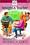 Lewis, Beverly: Straight-A Teacher (Holly's Heart, Book 8)