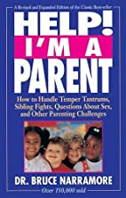 Help! I'm a parent by S. Bruce Narramore