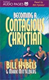 Hybels, Bill: Becoming a Contagious Christian (Andrews University Monographs)