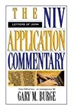 Burge, Gary M.: The Letters of John: The Niv Application Commentary From Biblical Text...to Contemporary Life