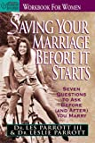 Parrott Iii, Les: Saving Your Marriage Before It Starts, for Women: Seven Questions to Ask Before (&amp; After) You Marry