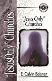 Beisner, E. Calvin: Jesus Only Churches